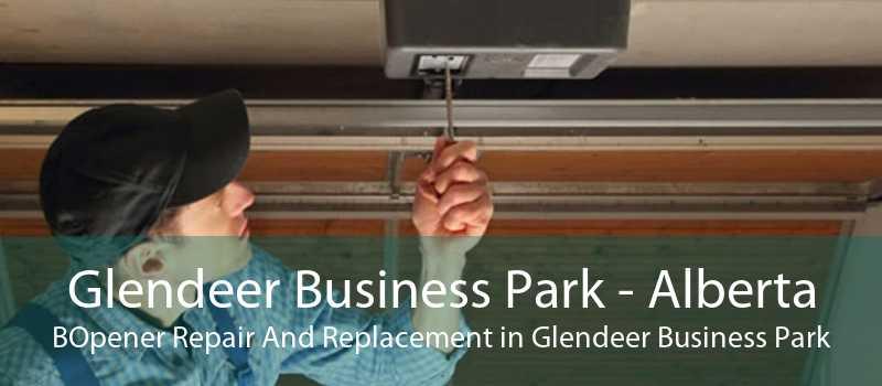 Glendeer Business Park - Alberta BOpener Repair And Replacement in Glendeer Business Park