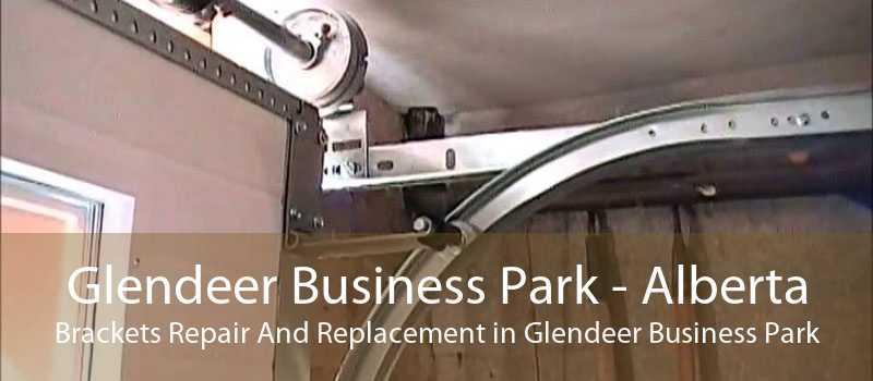 Glendeer Business Park - Alberta Brackets Repair And Replacement in Glendeer Business Park