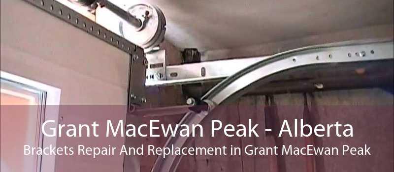Grant MacEwan Peak - Alberta Brackets Repair And Replacement in Grant MacEwan Peak