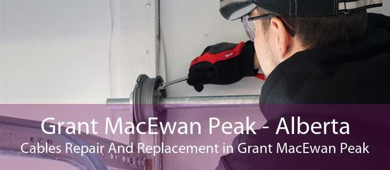 Grant MacEwan Peak - Alberta Cables Repair And Replacement in Grant MacEwan Peak