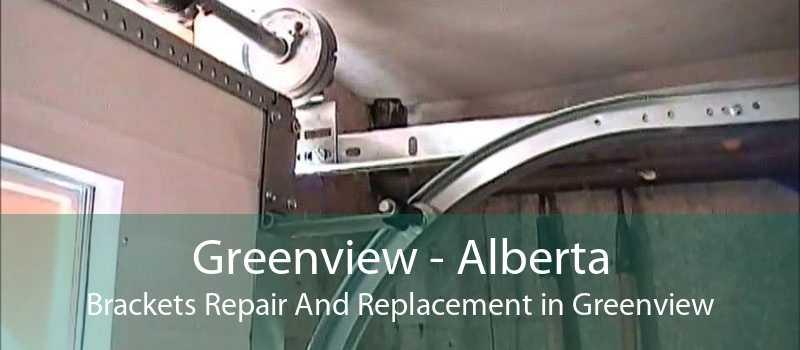 Greenview - Alberta Brackets Repair And Replacement in Greenview