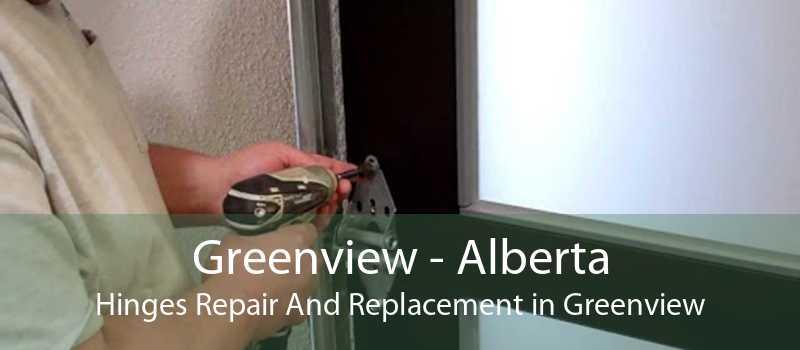 Greenview - Alberta Hinges Repair And Replacement in Greenview