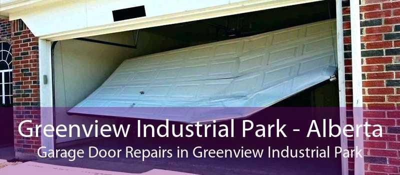 Greenview Industrial Park - Alberta Garage Door Repairs in Greenview Industrial Park