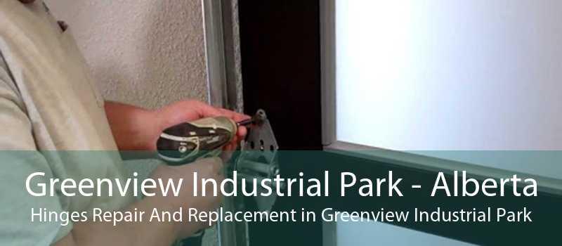 Greenview Industrial Park - Alberta Hinges Repair And Replacement in Greenview Industrial Park