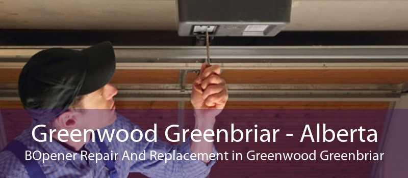 Greenwood Greenbriar - Alberta BOpener Repair And Replacement in Greenwood Greenbriar