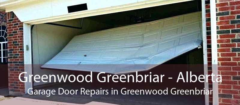 Greenwood Greenbriar - Alberta Garage Door Repairs in Greenwood Greenbriar