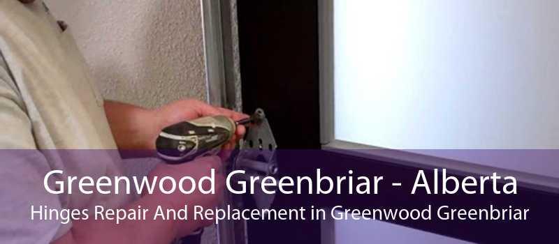 Greenwood Greenbriar - Alberta Hinges Repair And Replacement in Greenwood Greenbriar