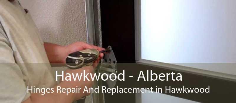 Hawkwood - Alberta Hinges Repair And Replacement in Hawkwood