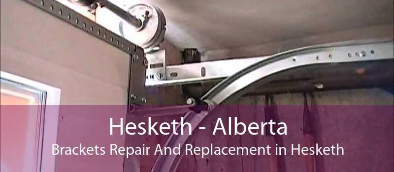Hesketh - Alberta Brackets Repair And Replacement in Hesketh