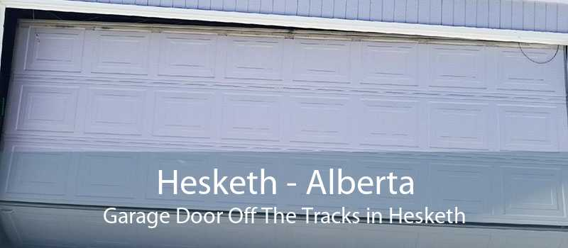 Hesketh - Alberta Garage Door Off The Tracks in Hesketh