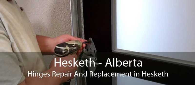 Hesketh - Alberta Hinges Repair And Replacement in Hesketh