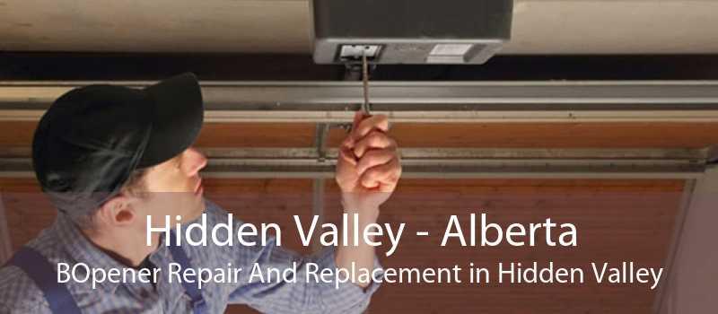 Hidden Valley - Alberta BOpener Repair And Replacement in Hidden Valley