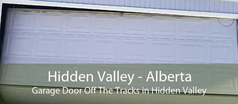 Hidden Valley - Alberta Garage Door Off The Tracks in Hidden Valley
