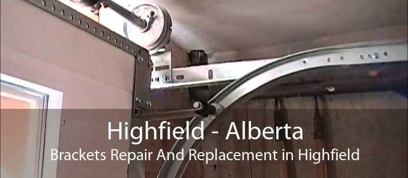 Highfield - Alberta Brackets Repair And Replacement in Highfield
