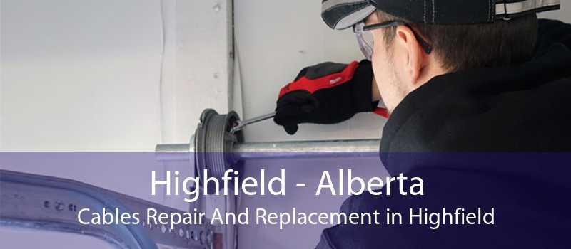 Highfield - Alberta Cables Repair And Replacement in Highfield