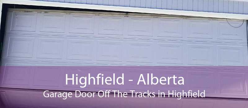 Highfield - Alberta Garage Door Off The Tracks in Highfield