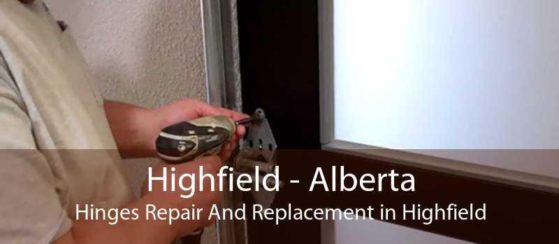 Highfield - Alberta Hinges Repair And Replacement in Highfield