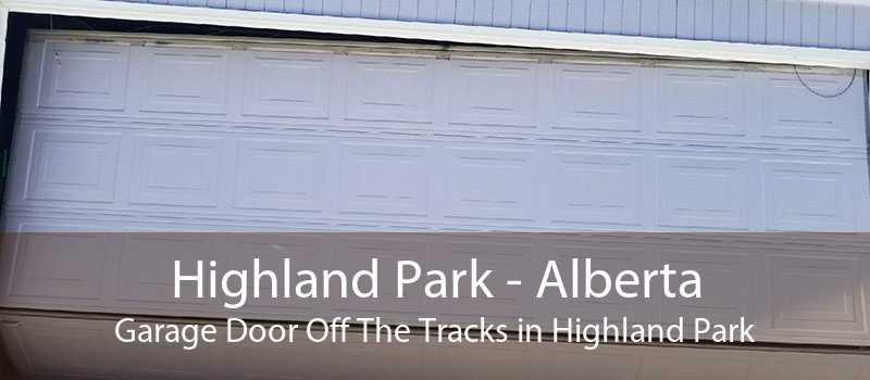 Highland Park - Alberta Garage Door Off The Tracks in Highland Park