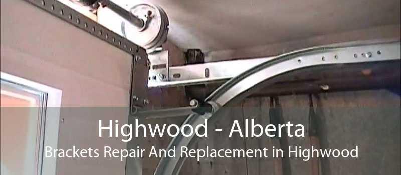 Highwood - Alberta Brackets Repair And Replacement in Highwood