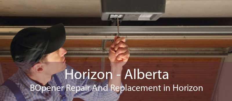 Horizon - Alberta BOpener Repair And Replacement in Horizon