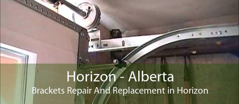 Horizon - Alberta Brackets Repair And Replacement in Horizon