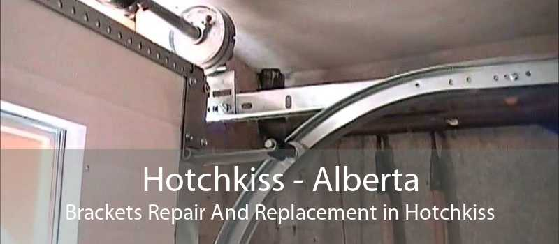 Hotchkiss - Alberta Brackets Repair And Replacement in Hotchkiss