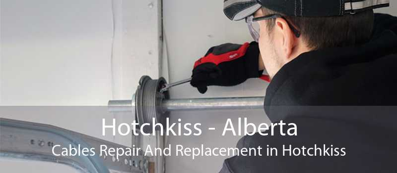 Hotchkiss - Alberta Cables Repair And Replacement in Hotchkiss
