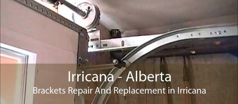 Irricana - Alberta Brackets Repair And Replacement in Irricana