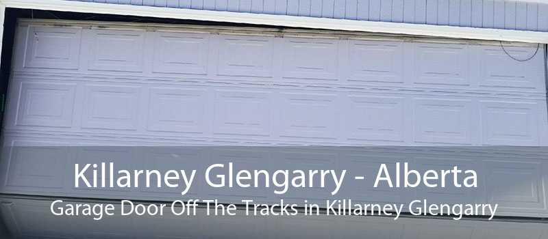 Killarney Glengarry - Alberta Garage Door Off The Tracks in Killarney Glengarry