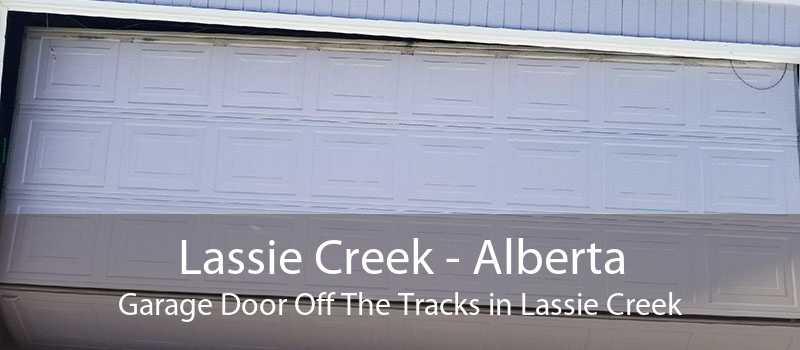 Lassie Creek - Alberta Garage Door Off The Tracks in Lassie Creek