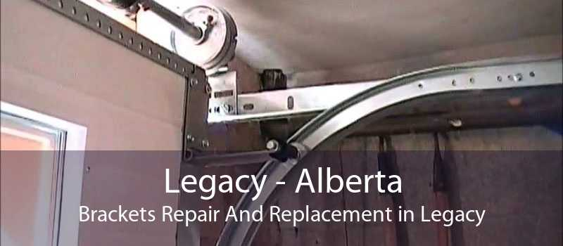 Legacy - Alberta Brackets Repair And Replacement in Legacy
