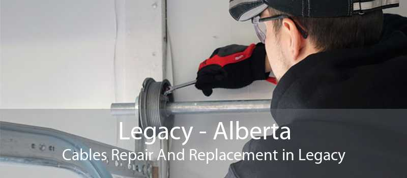 Legacy - Alberta Cables Repair And Replacement in Legacy