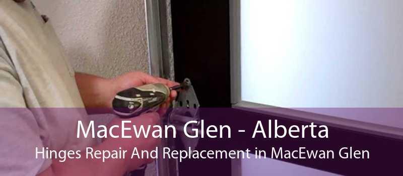 MacEwan Glen - Alberta Hinges Repair And Replacement in MacEwan Glen
