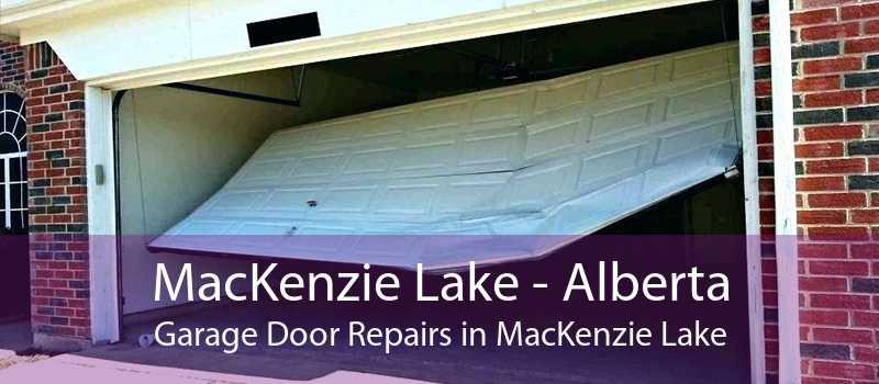 MacKenzie Lake - Alberta Garage Door Repairs in MacKenzie Lake