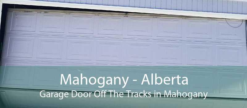 Mahogany - Alberta Garage Door Off The Tracks in Mahogany