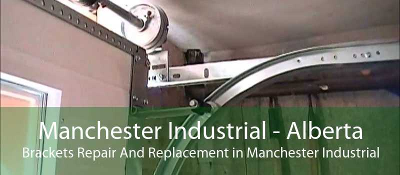 Manchester Industrial - Alberta Brackets Repair And Replacement in Manchester Industrial