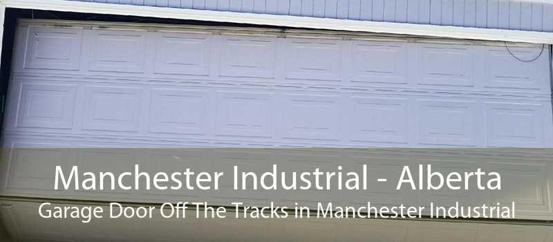 Manchester Industrial - Alberta Garage Door Off The Tracks in Manchester Industrial