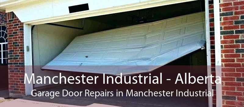 Manchester Industrial - Alberta Garage Door Repairs in Manchester Industrial