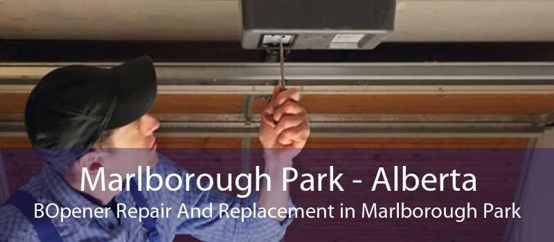 Marlborough Park - Alberta BOpener Repair And Replacement in Marlborough Park