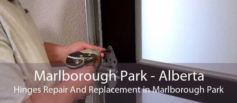 Marlborough Park - Alberta Hinges Repair And Replacement in Marlborough Park