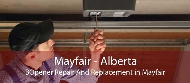 Mayfair - Alberta BOpener Repair And Replacement in Mayfair