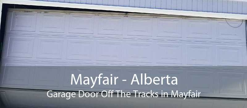 Mayfair - Alberta Garage Door Off The Tracks in Mayfair