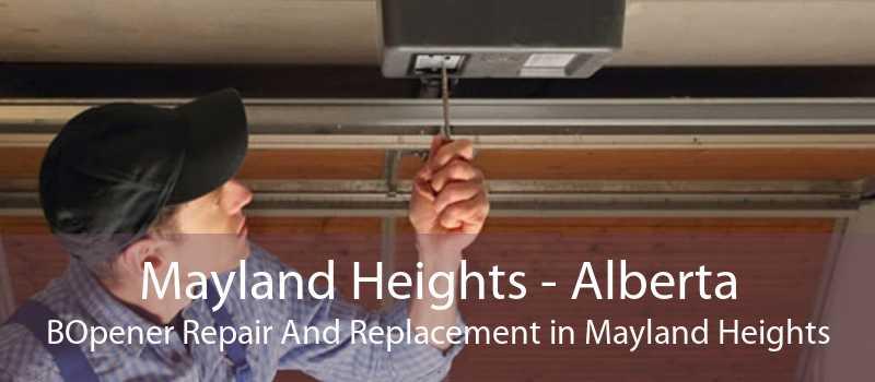 Mayland Heights - Alberta BOpener Repair And Replacement in Mayland Heights