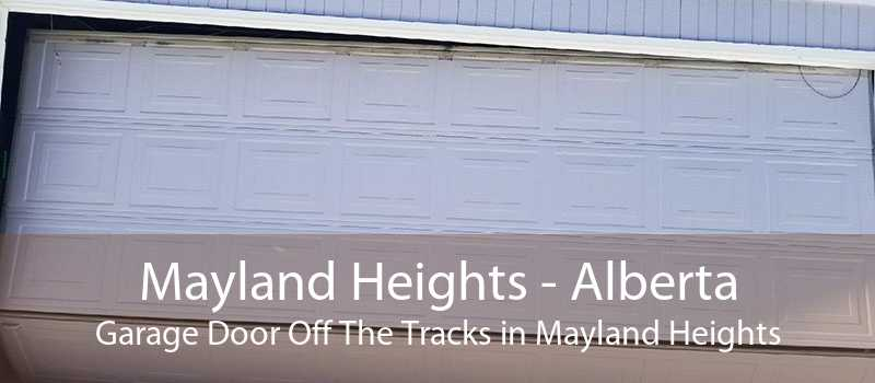 Mayland Heights - Alberta Garage Door Off The Tracks in Mayland Heights