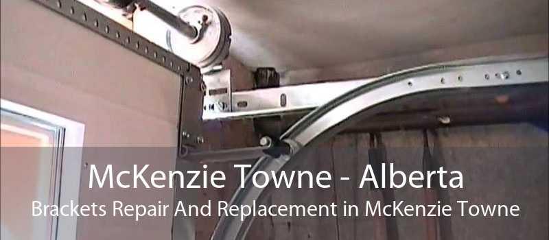 McKenzie Towne - Alberta Brackets Repair And Replacement in McKenzie Towne