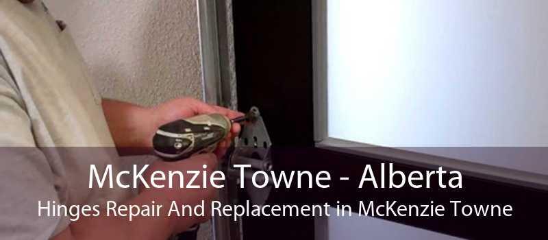 McKenzie Towne - Alberta Hinges Repair And Replacement in McKenzie Towne