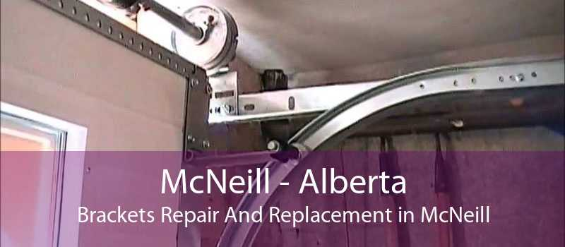 McNeill - Alberta Brackets Repair And Replacement in McNeill