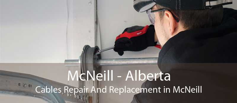 McNeill - Alberta Cables Repair And Replacement in McNeill