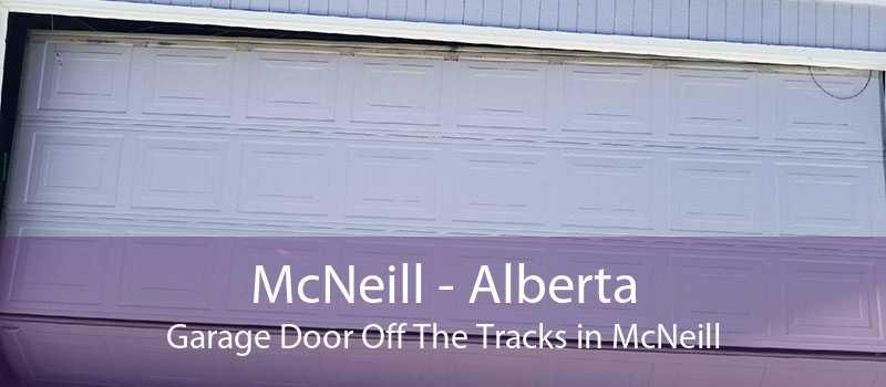 McNeill - Alberta Garage Door Off The Tracks in McNeill