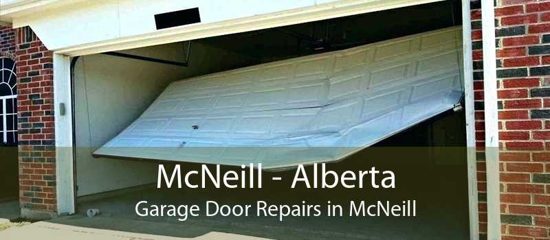 McNeill - Alberta Garage Door Repairs in McNeill